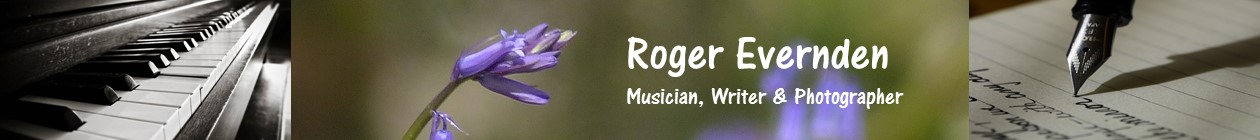 Roger Evernden – Musician, Writer, Photographer